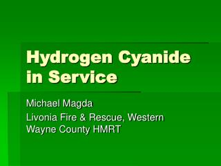 Hydrogen Cyanide in Service