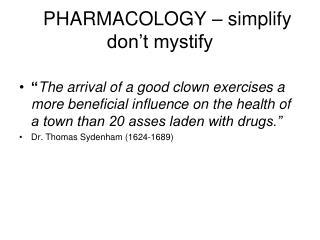 PHARMACOLOGY   simplify don t mystify
