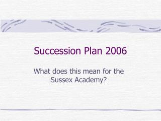 Succession Plan 2006
