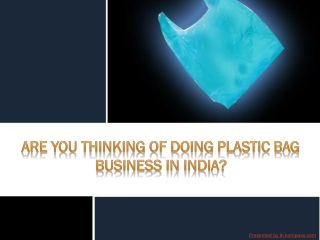 How to do plastic bag buisness in India?