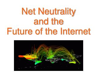 net neutralityand thefuture of the internet