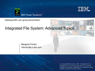 Integrated File System: Advanced Topics