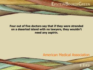 Four out of five doctors say that if they were stranded on a deserted island with no lawyers, they wouldn t need any asp