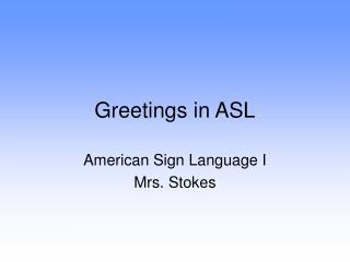 Greetings in ASL