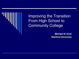 Improving the Transition From High School to Community College