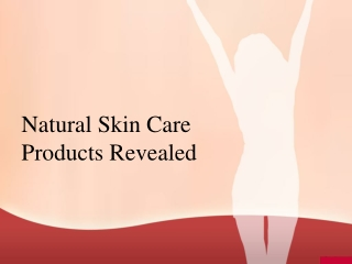 Natural Skin Care Products Revealed