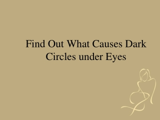 What Causes Dark Circles under Eyes-Find Out