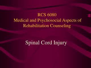 RCS 6080 Medical and Psychosocial Aspects of Rehabilitation ...