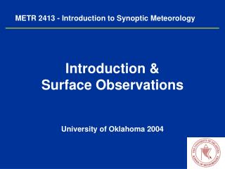 METR 2413 - Introduction to Synoptic Meteorology