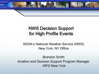 NWS Decision Support for High Profile Events