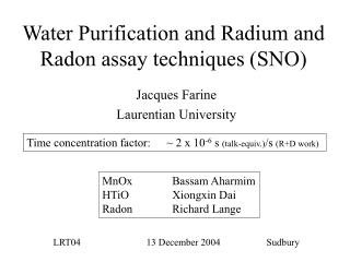 Water Purification and Radium and Radon assay techniques SNO