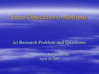 From Objectives to Methods