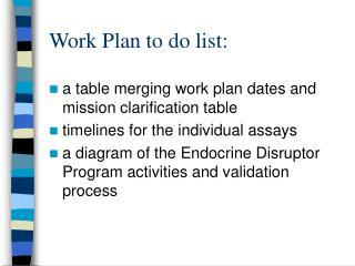 Work Plan to do list:
