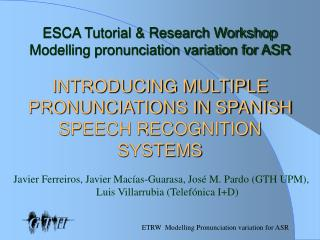 ESCA Tutorial  Research Workshop Modelling pronunciation variation for ASR   INTRODUCING MULTIPLE PRONUNCIATIONS IN SPAN