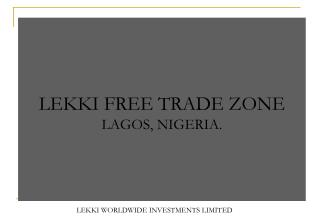 OBJECTIVES OF THE LEKKI FREE TRADE ZONE PROJECT
