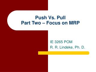 Push Vs. Pull  Part Two   Focus on MRP