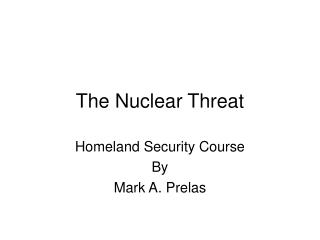 The Nuclear Threat
