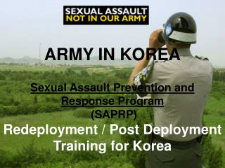 ARMY IN KOREA  Sexual Assault Prevention and Response Program  SAPRP Redeployment