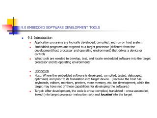 9.0 EMBEDDED SOFTWARE DEVELOPMENT TOOLS