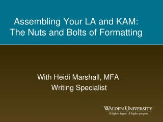 Assembling Your LA and KAM: The Nuts and Bolts of Formatting