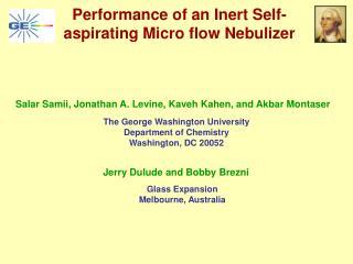 Performance of an Inert Self-aspirating Micro flow Nebulizer