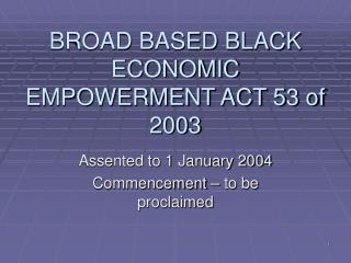 BROAD BASED BLACK ECONOMIC EMPOWERMENT ACT 53 of 2003
