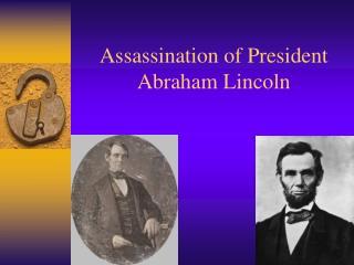 Assassination of President Abraham Lincoln