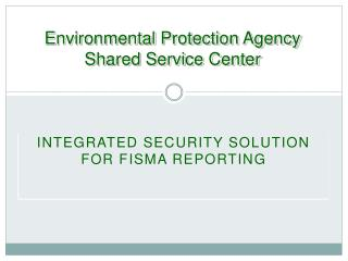 Environmental Protection Agency Shared Service Center