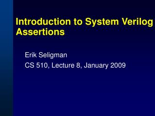 Introduction to System Verilog Assertions
