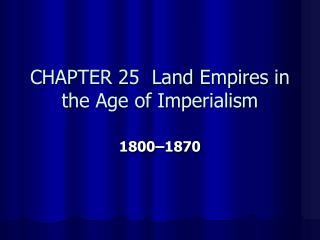 CHAPTER 25  Land Empires in the Age of Imperialism