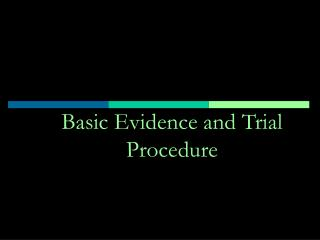Basic Evidence and Trial Procedure