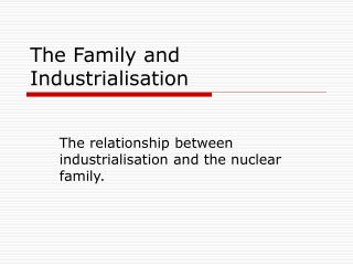The Family and Industrialisation
