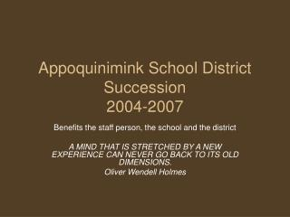 Appoquinimink School District Succession 2004-2007