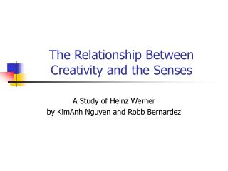The Relationship Between Creativity and the Senses