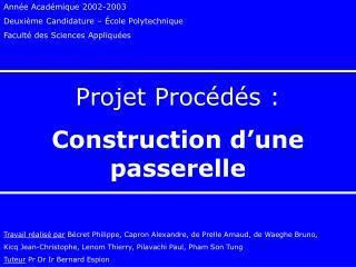 Ann e Acad mique 2002-2003 Deuxi me Candidature    cole Polytechnique Facult  des Sciences Appliqu es