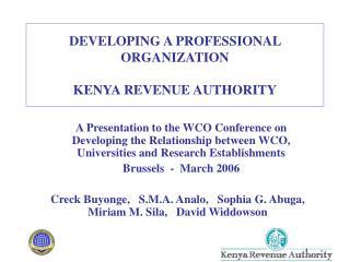 DEVELOPING A PROFESSIONAL ORGANIZATION  KENYA REVENUE AUTHORITY