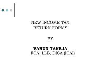 New Income Tax Return Forms - By Varun Taneja