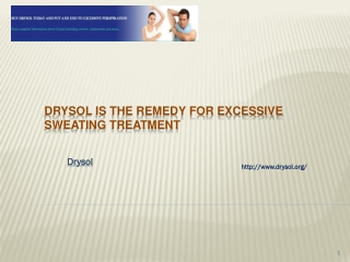 Drysol Is The Remedy For Excessive Sweating Treatment