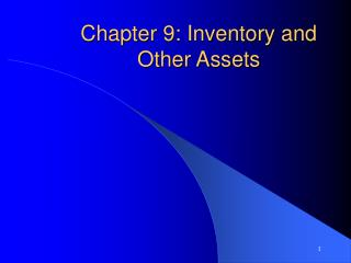 Chapter 9: Inventory and Other Assets