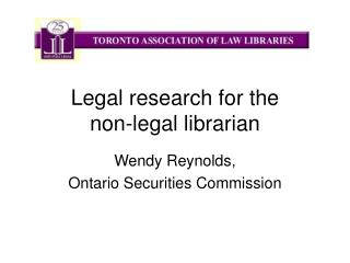 Legal research for the  non-legal librarian