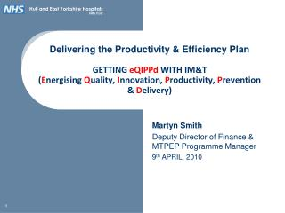 Delivering the Productivity  Efficiency Plan  GETTING eQIPPd WITH IMT Energising Quality, Innovation, Productivity, Prev