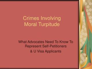 Crimes Involving  Moral Turpitude