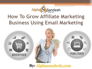 How To Grow Affiliate Marketing Business Using Email Marketi