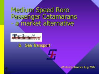 Medium Speed Roro Passenger Catamarans                                                                  - a market alter
