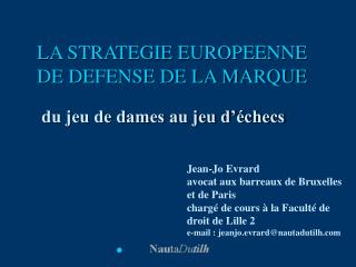 LA STRATEGIE EUROPEENNE DE DEFENSE DE LA MARQUE