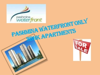 Pashmina Waterfront ! 9999620966 3bhk Apartment bangalore