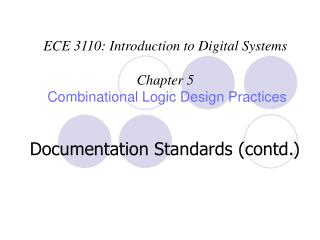 ECE 3110: Introduction to Digital Systems  Chapter 5  Combinational Logic Design Practices
