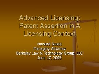 Advanced Licensing: Patent Assertion in A Licensing Context