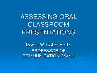 ASSESSING ORAL CLASSROOM PRESENTATIONS