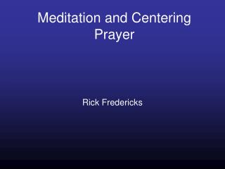 Meditation and Centering Prayer